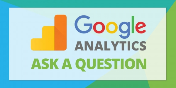 Ask A Question Get An Answer In Google Analytics