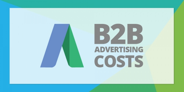 B2B Advertising Costs On Google AdWords