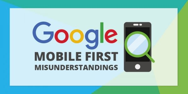 Google Addresses Misunderstandings About Mobile-First Index