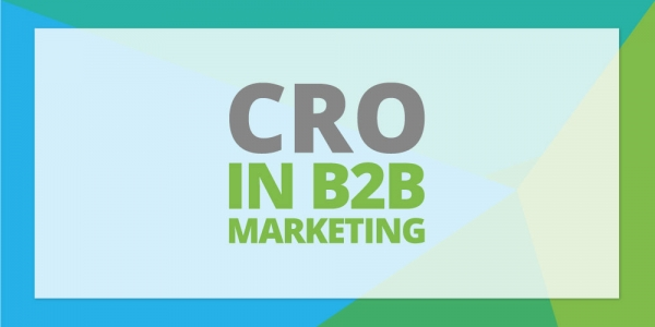 Importance of CRO in B2B Marketing