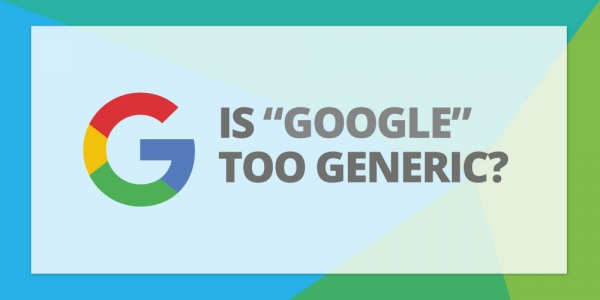 "Is The Word ""Google"" Too Generic?"