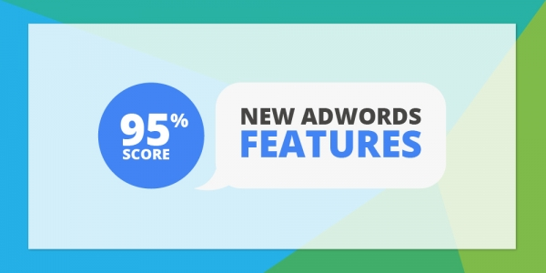 New Features Coming To AdWords