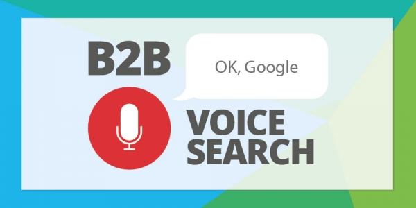Voice Search In B2b Marketing